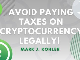 Avoid Paying Taxes on Cryptocurrency LEGALLY
